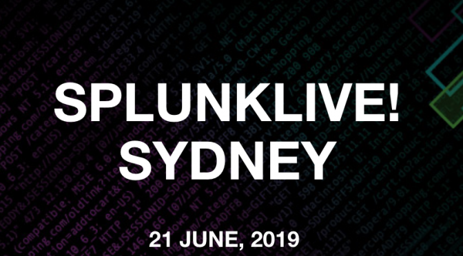 Notes from SplunkLive! Sydney 2019